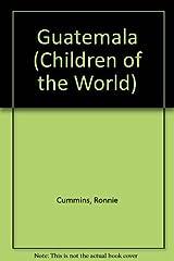 Guatemala (Children of the World) by Ronnie Cummins (1990-06-03) School & Library Binding