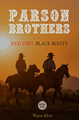 Parson Brothers: Red Dirt.Black Boots.: A Western Short Story (English Edition)