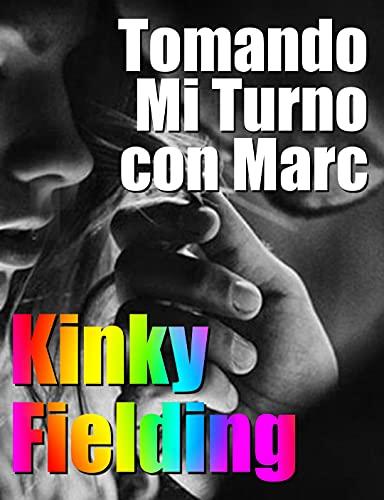 Tomando Mi Turno con Marc de Kinky Fielding