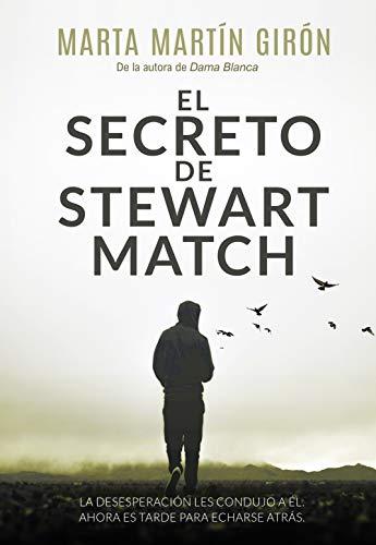El secreto de Stewart Match: La novela negra que te arrojará a una realidad escalofriante