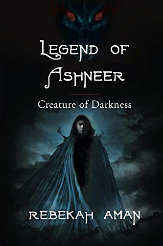 Legend of Ashneer Creature of Darkness (Keepers of the Essence Book 4)