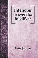 Interioerer ur svenska folklifvet (Fiction Books)