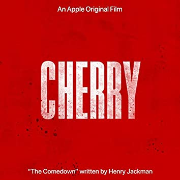 """The Comedown (From the Apple Original Film """"Cherry"""")"""