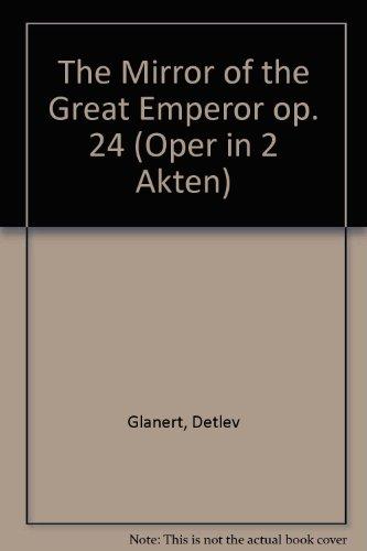 De spiegel van de grote keizers. Noten voor Libretto