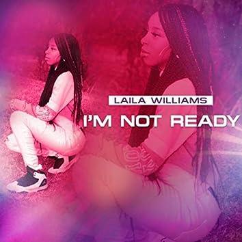 I'm Not Ready
