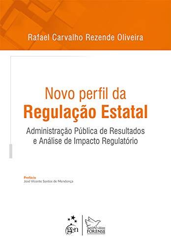 Novo perfil da regulação estatal: Administração pública de resultados e análise de impacto regulátorio