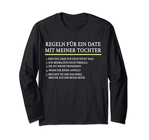 Regeln Für Ein Date Mit Meiner Tochter Vater Daddy Spruch Langarmshirt