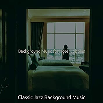 Background Music for Hotel Lobbies