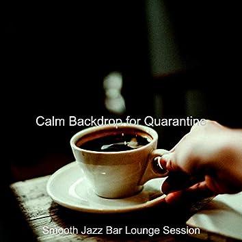 Calm Backdrop for Quarantine