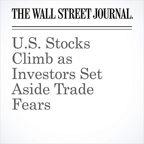 U.S. Stocks Climb as Investors Set Aside Trade Fears copertina