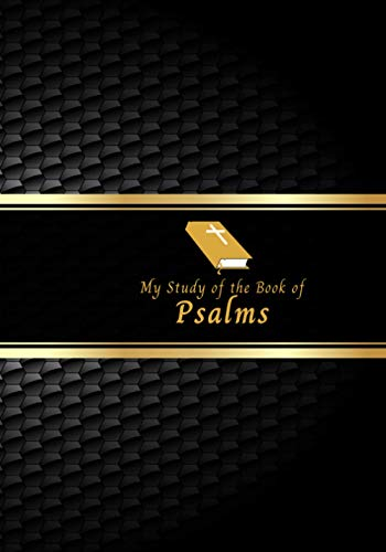 """My Study of the Book of Psalms: Christian Bible Study Guide Notebook to Write In, Daily Scripture Reading Journal. Gifts for Kids, Boys, Girls, Men, Women 7""""x10"""" 120 pages (Bible Study by the Book)"""