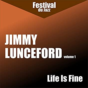 Life Is Fine (Jimmy Lunceford - Vol. 1)