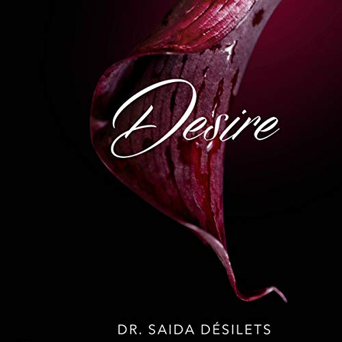 Desire                   By:                                                                                                                                 Saida Desilets                               Narrated by:                                                                                                                                 Saida Desilets                      Length: 3 hrs and 47 mins     1 rating     Overall 5.0