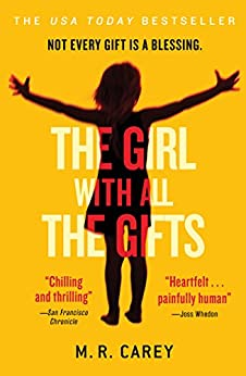 The Girl With All the Gifts by [M. R. Carey]