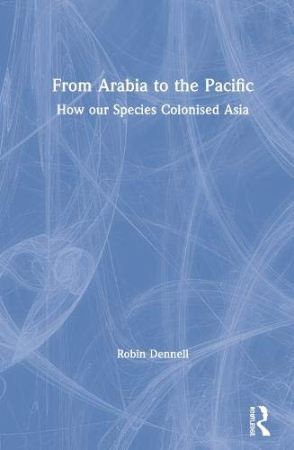 From Arabia to the Pacific: How Our Species Colonised Asia