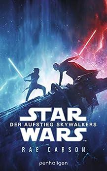 Star Wars™ - Der Aufstieg Skywalkers: Der Roman zum Film (Filmbücher 9) (German Edition) by [Rae Carson, Andreas Kasprzak]