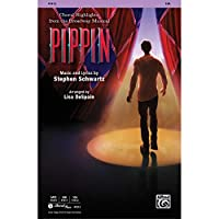 Pippin - Choral Highlights - Music and lyrics by Stephen Schwartz / arr. Lisa DeSpain - Choral Octavo - SSA