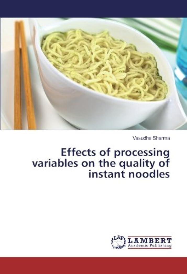 探偵慣習なるEffects of processing variables on the quality of instant noodles