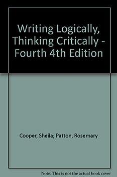 Writing Logically Thinking Critically - Fourth 4th Edition