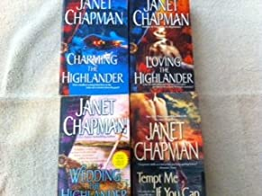Janet Chapman's Highlander Series books 1-4: Charming the Highlander, Loving the Highlander, Wedding the Highlander and Tempt Me if You Can