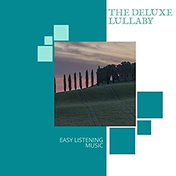 The Deluxe Lullaby - Easy Listening Music