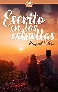 Escrito en las estrellas par Raquel Silva