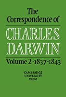The Correspondence of Charles Darwin: Volume 2, 1837–1843