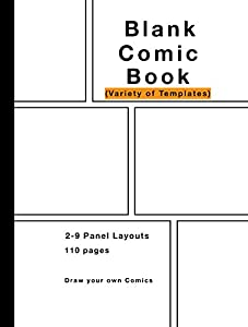 Blank Comic Book: Variety of Templates, 2-9 panel layouts, draw your own Comics