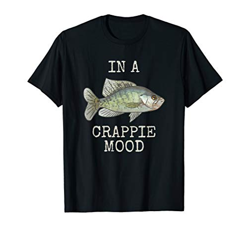 In A Crappie Mood | Crappie Fishing | White Crappie T-Shirt