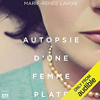 Autopsie d'une femme plate                   Auteur(s):                                                                                                                                 Marie-Renée Lavoie                               Narrateur(s):                                                                                                                                 Atriana Reeves                      Durée: 5 h et 22 min     1 évaluation     Au global 5,0