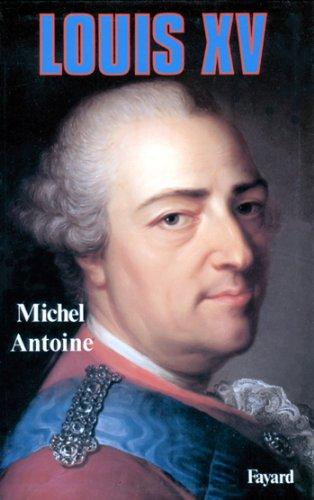 Louis XV (Biographies Historiques)
