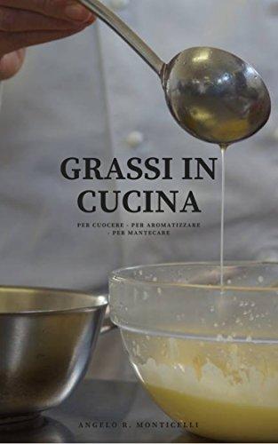GRASSI IN CUCINA: Per cuocere - Per aromatizzare - Per...