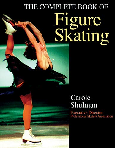 Compare Textbook Prices for The Complete Book of Figure Skating First Edition ISBN 9780736035484 by Shulman, Carole