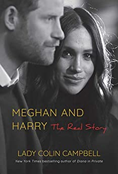 Meghan and Harry: The Real Story by [Lady Colin  Campbell]