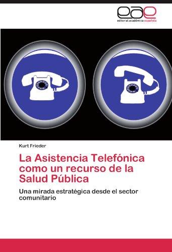 La Asistencia Telefonica Como Un Recurso de La Salud Publica