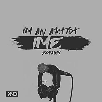 I Am an Artist/ I.M.E