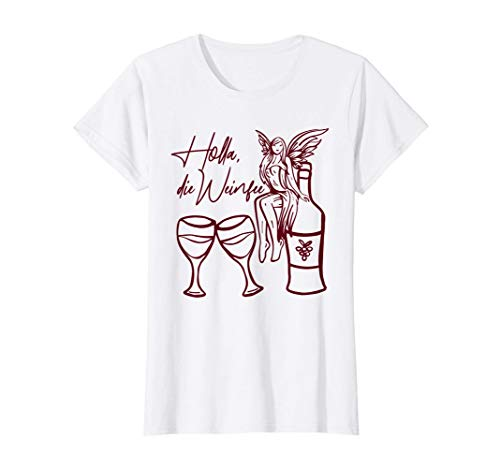 Damen Holla die Weinfee Waldfee Fee Weinliebe Weinliebhaberin Wein T-Shirt