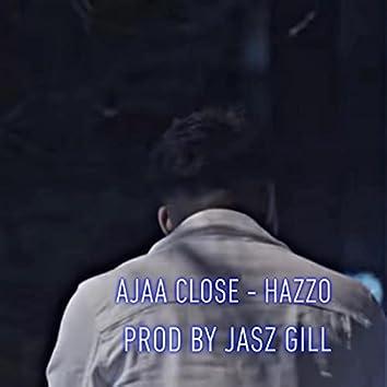 Ajaa Close
