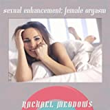 Sexual Enhancement: The Female Orgasm (Hypnosis and Affirmations)