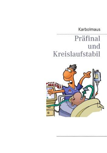 Präfinal und Kreislaufstabil eBook: Karbolmaus: Amazon.de