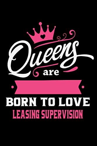 Queens Are Born To Love Leasing supervision: Notebook Lined Pages, 6.9 inches,120 Pages, White Paper Journal, notepad Gift