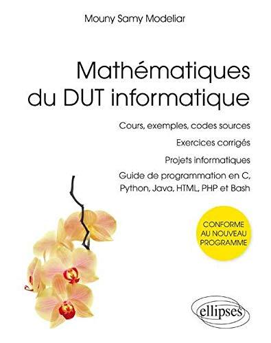 Mathématiques du DUT Informatique Guide de Programmation en C Python Java HTML PHP et Bash Cours Exemples Codes Sources Exercices Corrigés