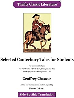 Selected Canterbury Tales: The General Prologue; The Pardoner's Introduction, Prologue and Tale; The Wife of Bath's Prolog...