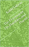 The Forerunner His Parables and Poems (English Edition)