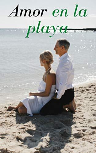 Amor en la playa (vol 17): Confesiones íntimas, confidencias, historias eróticas, sexo adulto, amor, fantasía, diario, cuaderno íntimo