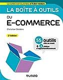 La boîte à outils du e-commerce - 2e éd. - 55 outils clés en main et 4 vidéos d'approfondissement: 55 outils clés en main et 4 vidéos d'approfondissement
