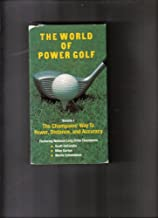 World of Power Golf, Vol. 1. The Champions' Way To Power, Dsitance and Accuracy