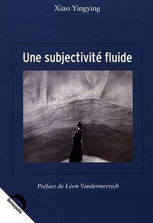 Une subjectivité fluide : Modernité et perception esthétique à travers les ouvrages de Gao Xingjian