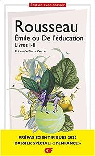 Émile ou de l'Éducation - Livres I et II  par Jean-Jacques Rousseau
