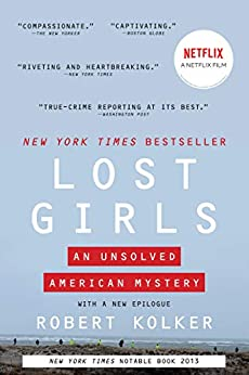 Lost Girls: An Unsolved American Mystery by [Robert Kolker]